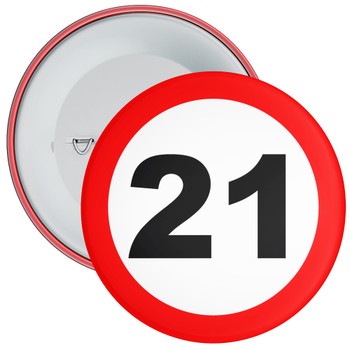 Speed Sign Themed 21st Birthday Badge