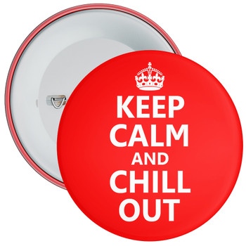Keep Calm and Chill Out Badge