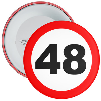 Speed Sign Themed 48th Birthday Badge
