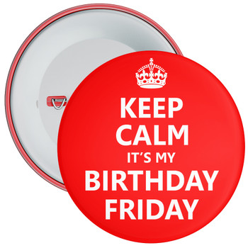 Keep Calm It's My Birthday Friday Badge