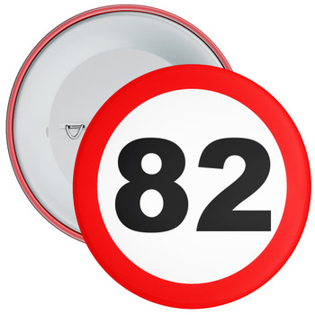 Speed Sign Themed 82nd Birthday Badge