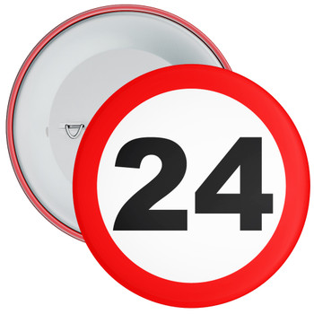 Speed Sign Themed 24th Birthday Badge