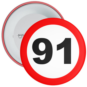 Speed Sign Themed 91st Birthday Badge