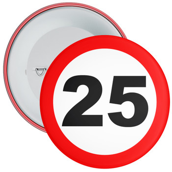 Speed Sign Themed 25th Birthday Badge
