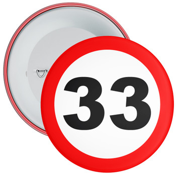 Speed Sign Themed 33rd Birthday Badge