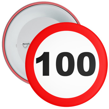 Speed Sign Themed 100th Birthday Badge