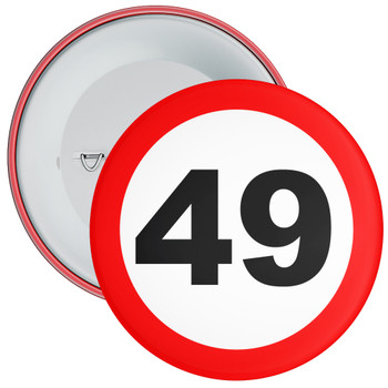 Speed Sign Themed 49th Birthday Badge