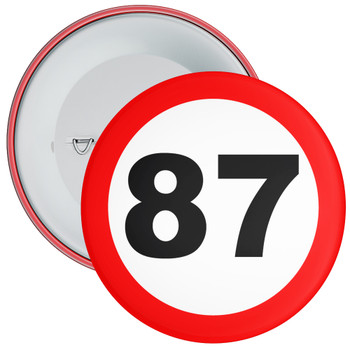 Speed Sign Themed 87th Birthday Badge