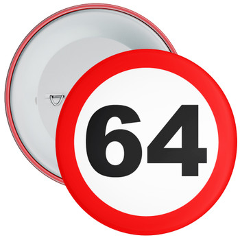 Speed Sign Themed 64th Birthday Badge