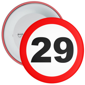 Speed Sign Themed 29th Birthday Badge