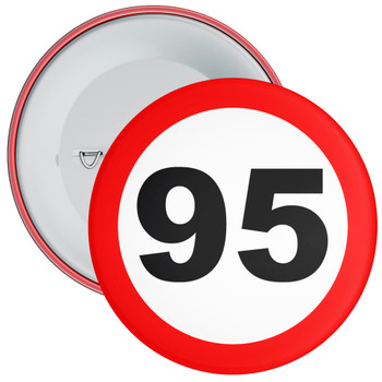 Speed Sign Themed 95th Birthday Badge