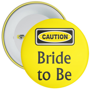 Caution Bride to Be Hen Party Badge