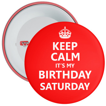 Keep Calm It's My Birthday Saturday Badge