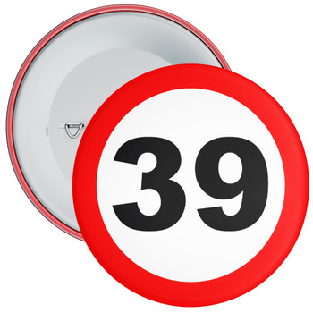 Speed Sign Themed 39th Birthday Badge