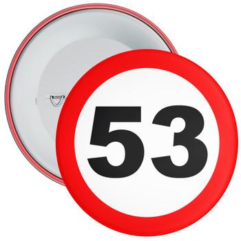 Speed Sign Themed 53rd Birthday Badge