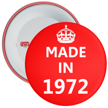 Made in 1972 Birthday Badge