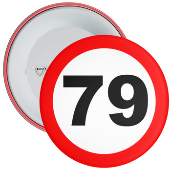 Speed Sign Themed 79th Birthday Badge