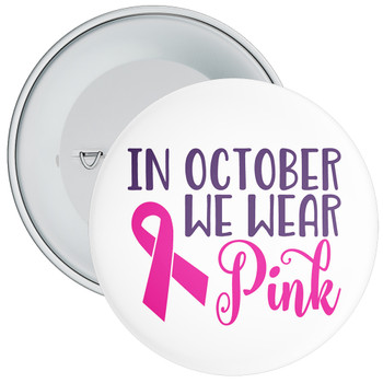 In October We Wear Pink Cancer Awareness Badge