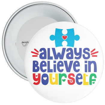 Always Believe In Yourself Autism Badge