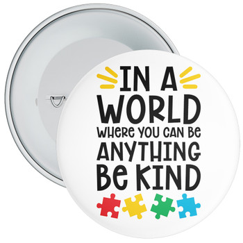 In A World Where You Can Be... Autism Awareness Badge