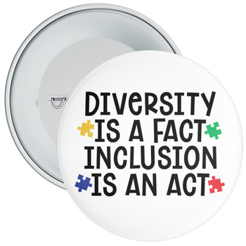 Diversity Is A Fact Inclusion... Autism Awareness Badge