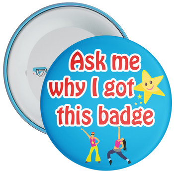 Ask Me Why I Got This Badge Dance Theme