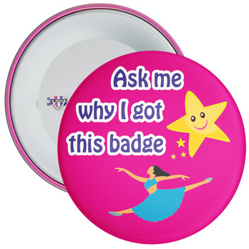 Ask Me Why I Got This Badge Dance Theme Pink
