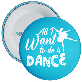 All I Want To Do Is Dance Badge 2