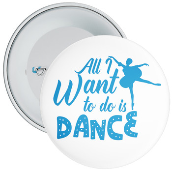 All I Want To Do Is Dance Badge 3