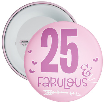 25 & Fabulous Birthday Badge