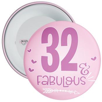 32 & Fabulous Birthday Badge