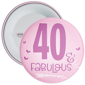 40 & Fabulous Birthday Badge