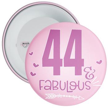 44 & Fabulous Birthday Badge