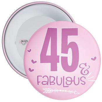 45 & Fabulous Birthday Badge