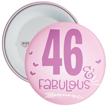 46 & Fabulous Birthday Badge