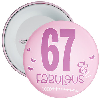 67 & Fabulous Birthday Badge