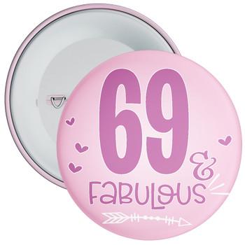 69 & Fabulous Birthday Badge