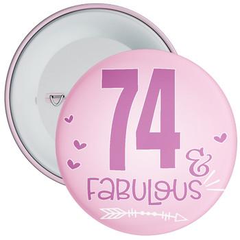 74 & Fabulous Birthday Badge