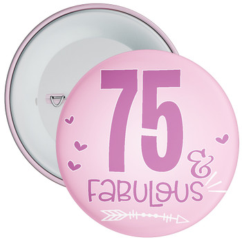 75 & Fabulous Birthday Badge