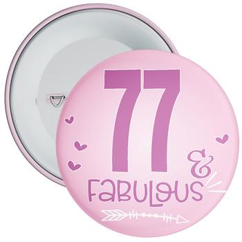 77 & Fabulous Birthday Badge