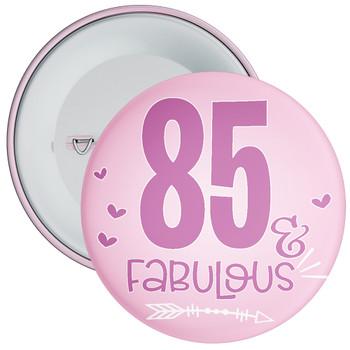 85 & Fabulous Birthday Badge