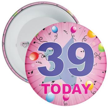39th Birthday Badge Pink