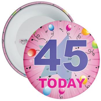 45th Birthday Badge Pink