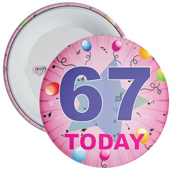67th Birthday Badge Pink