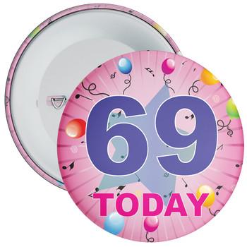 69th Birthday Badge Pink