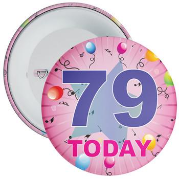 79th Birthday Badge Pink