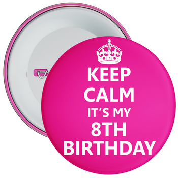 Pink Keep Calm It's My 8th Birthday Badge