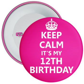 Pink Keep Calm It's My 12th Birthday Badge