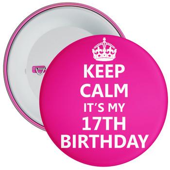 Pink Keep Calm It's My 17th Birthday Badge