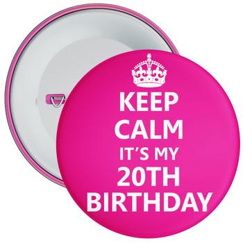 Pink Keep Calm It's My 20th Birthday Badge